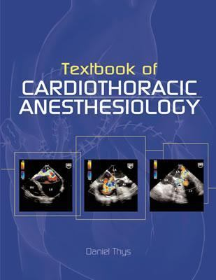 Textbook of Cardiothoracic Anesthesiology
