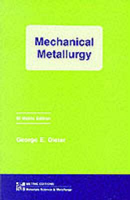 Mechanical Metallurgy (Materials Science and Engineering)