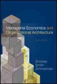 MANAGERIAL ECONOMICS AND ORGANIZATIONAL ARCHITECTURE 3ED