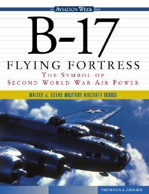 B-17 Flying Fortress The Symbol of Second World War Air Power