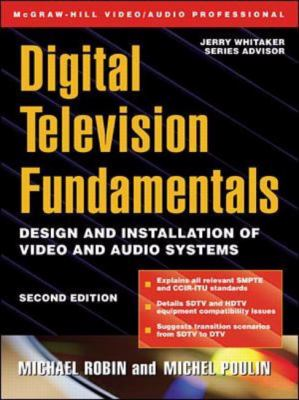 Digital Television Fundamentals Design and Installation of Video and Audio Systems