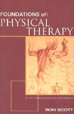 Foundations of Physical Therapy A 21st Century-Focused View of the Profession