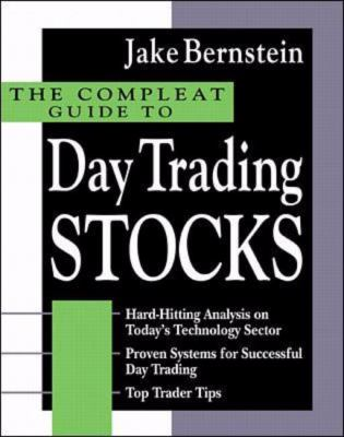 Compleat Guide to Day Trading Stocks