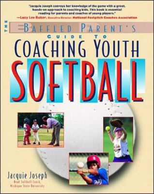 Baffled Parent's Guide to Coaching Youth Softball