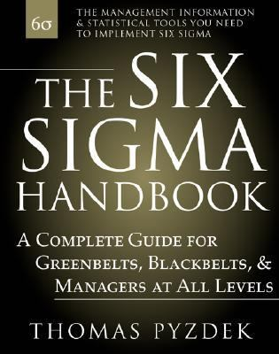 Six Sigma Handbook A Complete Guide for Greenbelts, Blackbelts, and Managers at All Levels