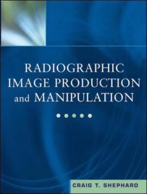 Radiographic Image Production and Manipulation