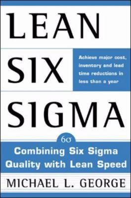 Lean Six Sigma Combining Six Sigma Quality With Lean Speed