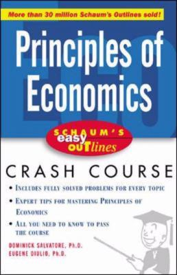 Principles of Economics Based on Schaum's Outline of Theory and Problems of Principles of Economics, Second Edition, by Dominick Salvatore and Eugene Diulio