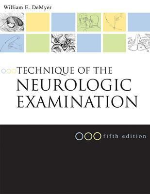 Technique of the Neurologic Examination A Programmed Text