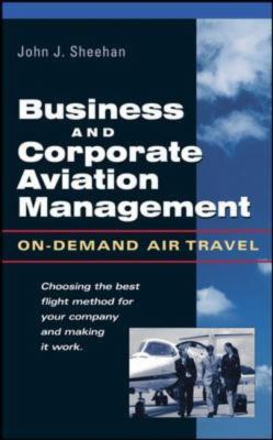 Business and Corporate Aviation Management On-Demand Air Travel