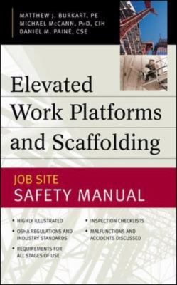 Elevated Work Platforms and Scaffolding Job Site Safety Manual