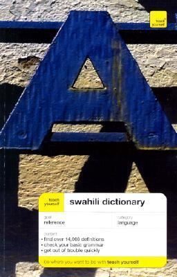 Teach Yourself Swahili and English Dictionary Swahili-English/English-Swahili