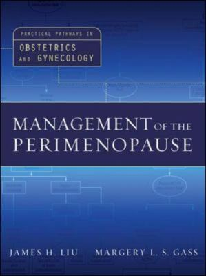 Management of the Perimenopause Practical Pathways in Obstetrics and Gynecology