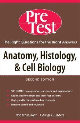 Anatomy, Histology and Cell Biology Pre Test Self-Assessment and Review
