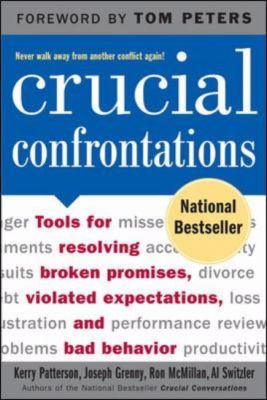 Crucial Confrontations Tools for Resolving Broken Promises, Violated Expectations, and Bad Behavior