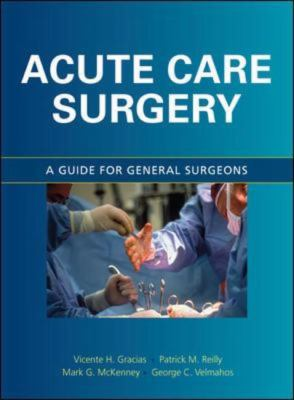 Acute Care Surgery: A Guide for Emergency Surgeons