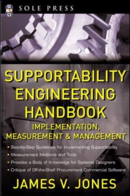 Supportability Engineering Handbook Implementation, Measurement, and Management