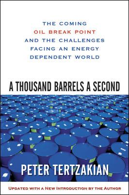 Thousand Barrels a Second The Coming Oil Break Point and the Challenges Facing an Energy Dependent World