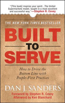 Built to Serve: Leading a Sustainable, Culture-Driven, People-Centered Organization