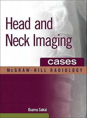 Head and Neck Imaging Cases (The Mcgraw-Hill Radiology Series)