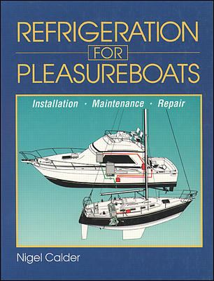 Refrigeration for Pleasure Boats Installation, Maintenance, and Repair