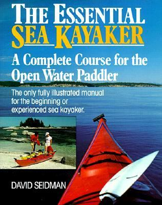Essential Sea Kayaker: A Complete Course for the Open Water Paddler - International Marine - Paperback