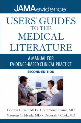Users' Guides to the Medical Literature: A Manual for Evidence-Based Clinical Practice, Second Edition (Jama & Archives Journals)
