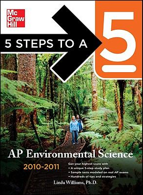 5 Steps to a 5 AP Environmental Science, 2010-2011 Edition (5 Steps to a 5 on the Advanced Placement Examinations Series)
