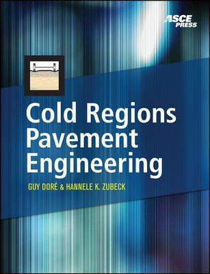 Cold Regions Pavement Engineering