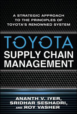 Toyota Supply Chain Management: A Strategic Approach to Toyota's Renowned System