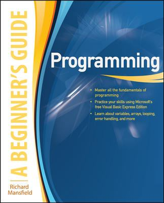 Programming A Beginner's Guide (Beginner's Guide  (Osborne Mcgraw Hill))
