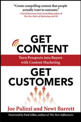 Get Content Get Customers: Turn Prospects into Buyers with Content Marketing - Pulizzi, Joe, Barrett, Newt pdf epub