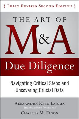 The Art of M&A Due Diligence:Navigating Critical Steps and Uncovering Crucial Data, Second Edition