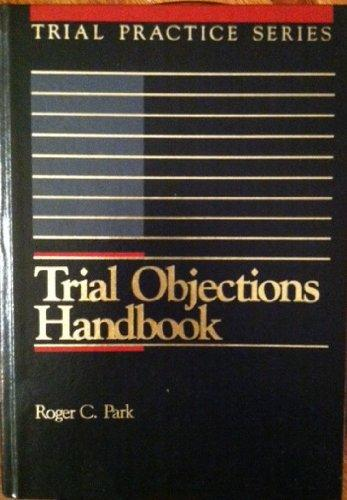 Trial Objections Handbook, 2d (Trial Practice Series)