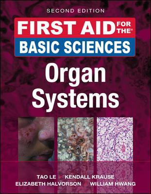 First Aid for the Basic Sciences, Organ Systems, Second Edition (First Aid Series)