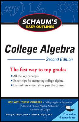 Schaum's Easy Outline of College Algebra (Schaum's Easy Outlines)