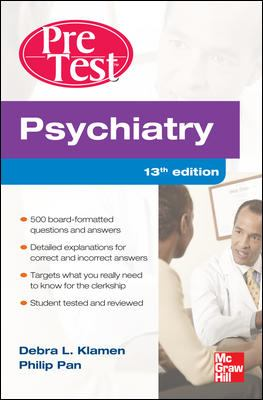 Psychiatry PreTest Self-Assessment and Review, 13th Edition