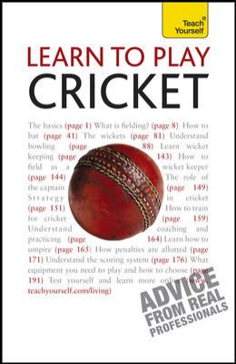 Learn to Play Cricket: A Teach Yourself Guide (Teach Yourself: General Reference)