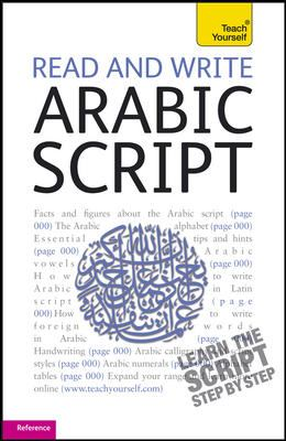 Read and Write Arabic Script: A Teach Yourself Guide