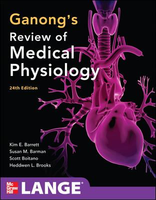 Ganong's Review of Medical Physiology,  24th Edition (LANGE Basic Science)