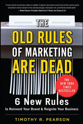 The Old Rules of Marketing are Dead: 6 New Rules to Reinvent Your Brand and Reignite Your Business (PAPERBACK)