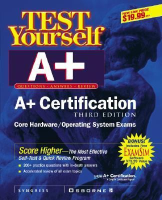 Test Yourself A+ Certification, 3rd Edition