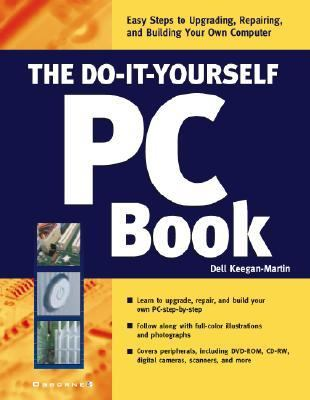 Do-It-Yourself PC Book An Illustrated Guide to Upgrading and Repairing Your Computer