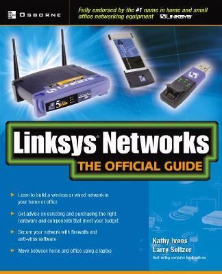 Linksys Networks The Official Guide