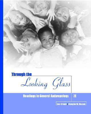 Through the Looking Glass Readings in General Anthropology