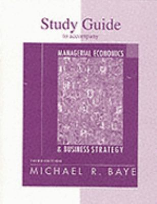 Study Guide to Accompany Managerial Economics and Business Strategy