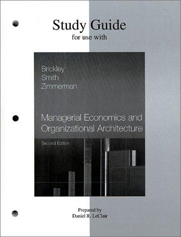 Study Guide for use with Managerial Economics and Organizational Architecture