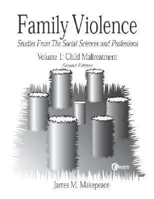 Family Violence Studies from the Social Sciences and Professions  Child Maltreatment