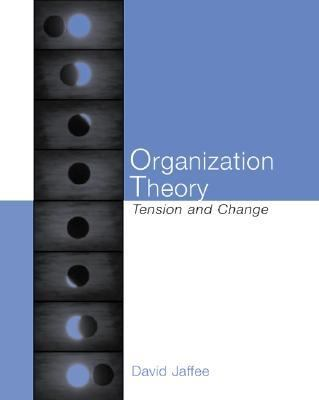 Organization Theory Tension and Change