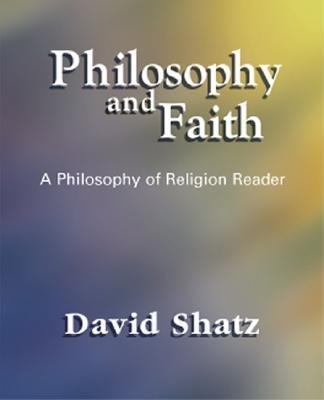 Philosophy and Faith A Philosophy of Religion Reader